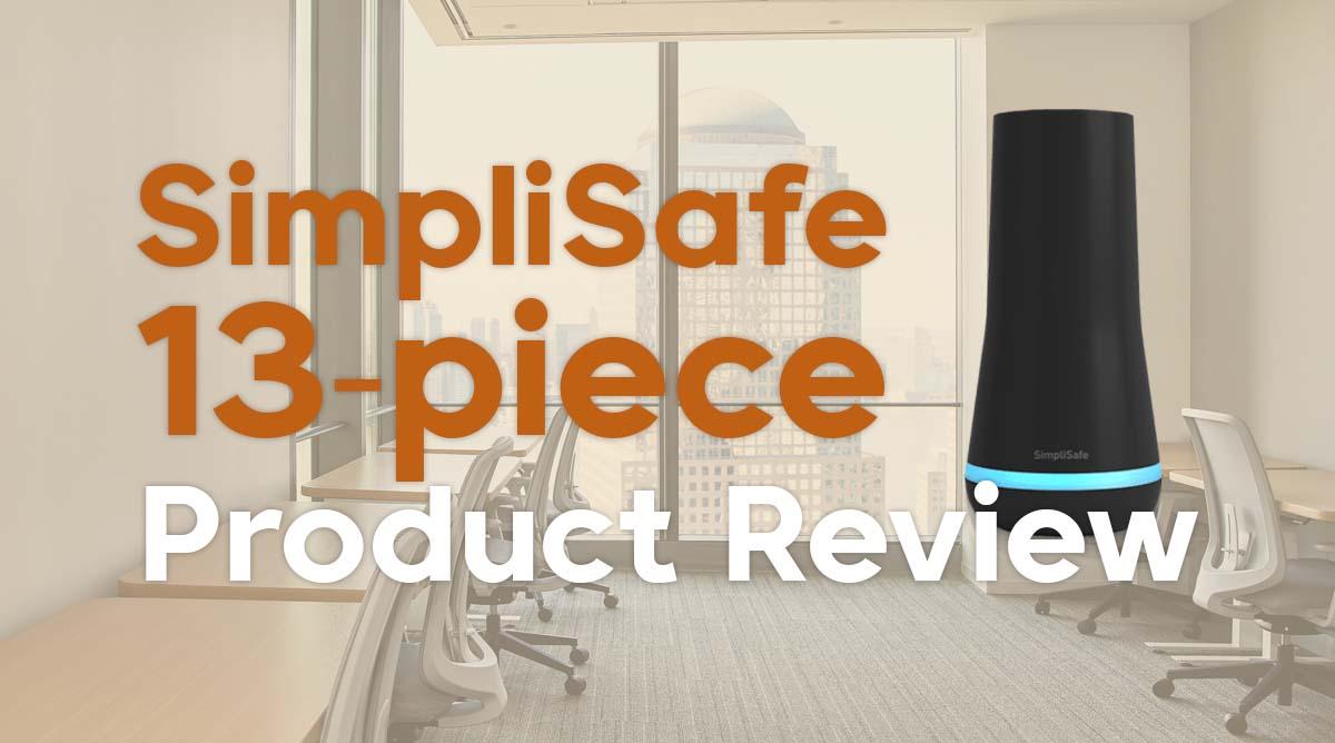 SimpliSafe 13-Piece Product Review